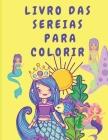 Livro das sereias para colorir: Livro de actividades para crianças - Livro para colorir para crianças com sereias - Páginas para colorir para crianças Cover Image