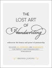 The Lost Art of Handwriting: Rediscover the Beauty and Power of Penmanship Cover Image
