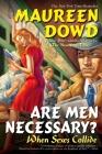 Are Men Necessary?: When Sexes Collide Cover Image