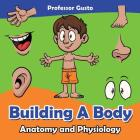 Building a Body Anatomy and Physiology Cover Image