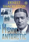 The Heart of the Antarctic (Annotated, Large Print): Vol I and II Cover Image