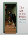 The Art of the Peales in the Philadelphia Museum of Art: Adaptations and Innovations Cover Image