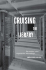 Cruising the Library: Perversities in the Organization of Knowledge Cover Image