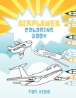 Airplanes Coloring Book for Kids: Aircrafts, Helicopters and other Flying Machines Cover Image