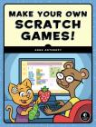Make Your Own Scratch Games! Cover Image