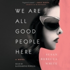 We Are All Good People Here Cover Image