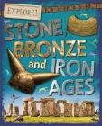 Explore!: Stone, Bronze and Iron Ages Cover Image