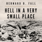 Hell in a Very Small Place: The Siege of Dien Bien Phu Cover Image