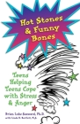 Hot Stones & Funny Bones: Teens Helping Teens Cope with Stress & Anger Cover Image