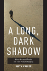 A Long, Dark Shadow: Minor-Attracted People and Their Pursuit of Dignity Cover Image
