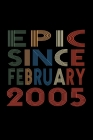 Epic Since February 2005: Birthday Gift for 15 Year Old Men and Women Cover Image
