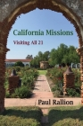 California Missions, Visiting All 21 Cover Image