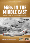 Migs in the Middle East: Volume 1: The First 10 Years, 1955-1967 (Middle East@War) Cover Image