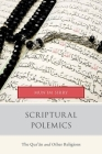 Scriptural Polemics: The Qur'an and Other Religions Cover Image