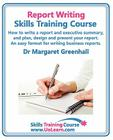 Report Writing Skills Training Course. How to Write a Report and Executive Summary, and Plan, Design and Present Your Report. an Easy Format for Writi Cover Image