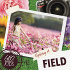 Exploring a Field (Geo-Kids) Cover Image