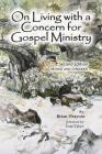 On Living with a Concern for Gospel Ministry: Second Edition, Revised and Updated Cover Image