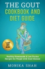 Gout Cookbook: 85 Healthy Homemade & Low Purine Recipes for People with Gout (a Complete Gout Diet Guide & Cookbook) Cover Image