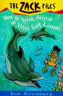 Zack Files 11: How to Speak to Dolphins in Three Easy Lessons (The Zack Files #11) Cover Image