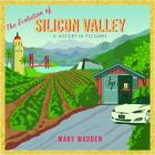 The Evolution of Silicon Valley: A History in Pictures Cover Image