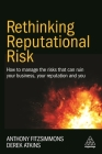 Rethinking Reputational Risk: How to Manage the Risks That Can Ruin Your Business, Your Reputation and You Cover Image