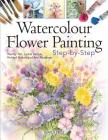 Watercolour Flower Painting Step-by-step Cover Image