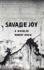 Savage Joy: A Novel Cover Image