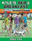 Kyle's Bed & Breakfast: Without Reservations Cover Image