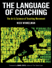 The Language of Coaching: The Art & Science of Teaching Movement Cover Image