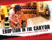 Eruption in the Canyon: 212 Days & Nights with the Genius of Eddie Van Halen Cover Image