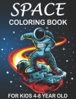 space coloring book for kids 4-8 year old: Space Surfer - Astronaut Collecting Stars and Outer Space Doodle Shuttle Flying With the Planet and Satelli Cover Image