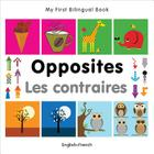 My First Bilingual Book–Opposites (English–French) Cover Image
