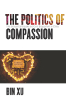 The Politics of Compassion: The Sichuan Earthquake and Civic Engagement in China Cover Image