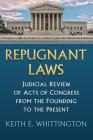 Repugnant Laws: Judicial Review of Acts of Congress from the Founding to the Present Cover Image