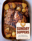 Mad Hungry: Sunday Suppers: Go-To Recipes for a Special Weekend Meal (The Artisanal Kitchen) Cover Image