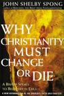 Why Christianity Must Change or Die: A Bishop Speaks to Believers In Exile Cover Image
