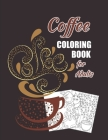 Coffee Coloring Book For Adults: Single-sided No bleed through Fun Coloring Gift Book for Coffee Lovers - An Adult Coloring Book with Beautiful Illust Cover Image