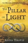 The Pillar of Light: The Milana Legends, Part One, A Christian Fantasy Adventure Cover Image