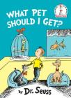 What Pet Should I Get? (Beginner Books(R)) Cover Image