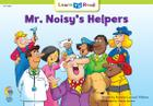 Mr. Noisy's Helpers (Learn to Read Social Studies Series #3974) Cover Image