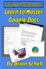 Going Chromebook: Learn to Master Google Docs Cover Image