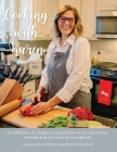 Cooking with Karen: A collection of recipes passed down from my family, friends and my favorite cookbooks Cover Image