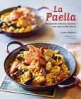 La Paella: Recipes for delicious Spanish rice and noodle dishes Cover Image