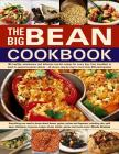 The Big Bean Cookbook: Everything You Need to Know about Beans, Grains, Pulses and Legumes, Including Rice, Split Peas, Chickpeas, Couscous, Cover Image