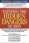 Exposing the Hidden Dangers of Iron: What Every Medical Professional Should Know about the Impact of Iron on the Disease Process Cover Image