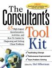 The Consultant's Toolkit: 45 High-Impact Questionnaires, Activities, and How-To Guides for Diagnosing and Solving Client Problems Cover Image