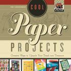 Cool Paper Projects: Creative Ways to Upcycle Your Trash Into Treasure (Checkerboard How-To Library: Cool Trash to Treasure (Library)) Cover Image