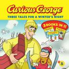 Curious George Three Tales for a Winter's Night (CGTV) Cover Image
