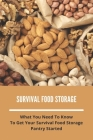 Survival Food Storage: What You Need To Know To Get Your Survival Food Storage Pantry Started: Storage Boxes For Pantry Cover Image