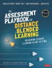 The Assessment Playbook for Distance and Blended Learning: Measuring Student Learning in Any Setting Cover Image
